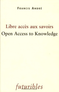 Libre accès aux savoirs : Open Access to Knwoledge - Francis André | Showmesound.org