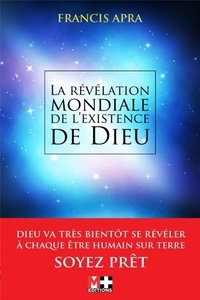 Francis Apra - Révélation mondiale de l'existence de Dieu.