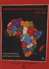 Francis Arzalier - Expériences socialistes en Afrique - 1960-1990.
