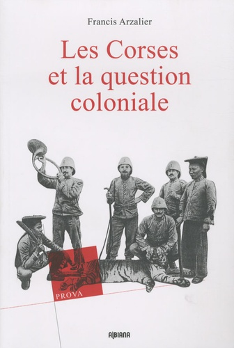 Francis Arzalier - Les Corses et la question coloniale.