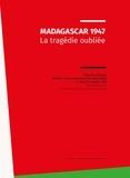 Francis Arzalier et Jean Suret-Canale - Madagascar 1947 - La tragédie oubliée.