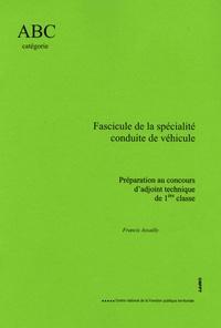 Francis Assailly - Fascicule de la spécialité Conduite de véhicule - Préparation au concours d'adjoint technique de 1e classe.