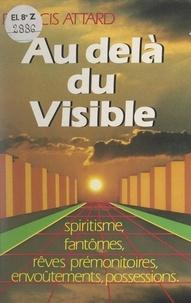 Francis Attard et Yves Lignon - Au-delà du visible.