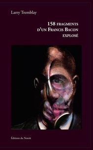 Francis Bacon - 158 fragments d'un Francis Bacon explosé.