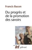 Francis Bacon - Du progrès et de la promotion des savoirs, 1605.