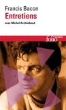Francis Bacon - Entretiens avec Michel Archimbaud.