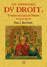 Francis Bacon - Les aphorismes du droit.
