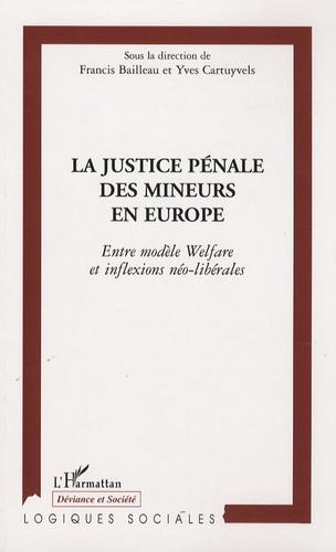 Francis Bailleau et Yves Cartuyvels - La justice pénale des mineurs en Europe - Entre modèle Welfare et inflexions néo-libérales.