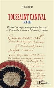 Toussaint canival - (1734-1814) - Histoire dun citoyen remarquable de Guiseniers en Normandie, pendant la Révolution française.pdf