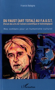 Deedr.fr Du Faust (art total) au F.A.U.S.T - Mes combats pour un humanisme culturel Image