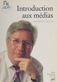 Francis Balle - Introduction aux médias.