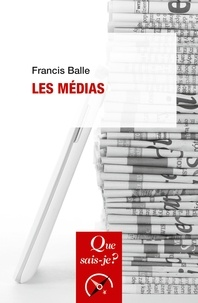 Francis Balle - Les médias.