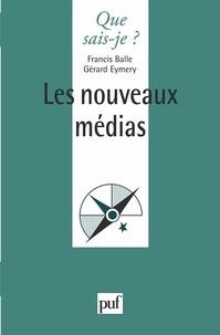 Francis Balle et Gérard Eymery - Les nouveaux médias.