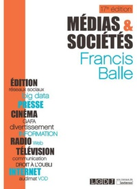 Francis Balle - Médias et sociétés - Edition - Presse - Cinéma - Radio - Télévision - Internet.