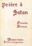 Francis Barney - Prière à Satan - Messes noires d'hier et d'aujourd'hui.