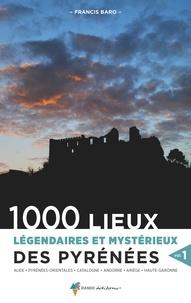 1000 lieux légendaires et mystérieux des Pyrénées - Volume 1.pdf