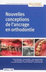 Francis Bassigny et Daniel Chillès - Nouvelles conceptions de l'ancrage en orthodontie.