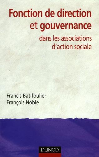 Francis Batifoulier et Françoise Noble - Fonction de direction et gouvernance dans les associations d'action sociale.