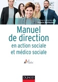Francis Batifoulier - Manuel de direction en action sociale et médico sociale - Politiques publiques ; Organisation, stratégie ; Enjeux actuels et futurs.
