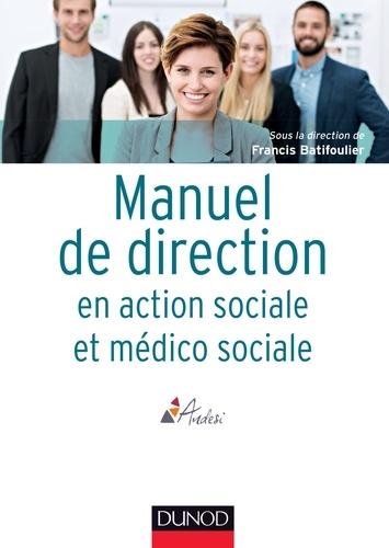 Francis Batifoulier et Gilles Bouffin - Manuel de direction en action sociale et médico-sociale.