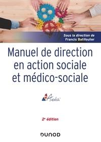 Manuel de direction en action sociale et médico-sociale - Francis Batifoulier |