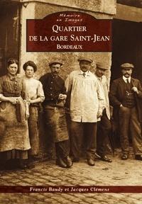 Francis Baudy et Jacques Clémens - Quartier de la gare Saint-Jean - Bordeaux.