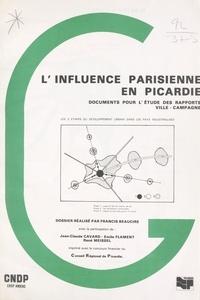 Francis Beaucire et Jean-Claude Cavard - L'influence parisienne en Picardie - Documents pour l'étude des rapports ville-campagne : les 3 étapes du développement urbain dans les pays industrialisés.