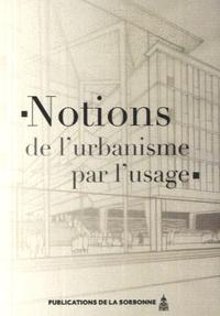 Francis Beaucire et Xavier Desjardins - Notions de l'urbanisme par l'usage.