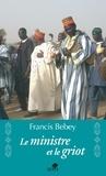 Francis Bebey - Le ministre et le griot.