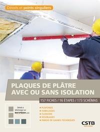 Francis Benichou et Jean-Pierre Klein - Plaques de plâtre avec ou sans isolation - 157 fiches / 16 étapes / 173 schémas.
