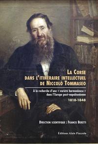 Francis Beretti - La Corse dans l'itinéraire intellectuel de Noccolo Tommaseo - A la recherche d'une variété harmonieuse dans l'Europe post-napoléonienne.