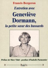 Francis Bergeron - Entretien avec Geneviève Dormann, la petite soeur des hussards.