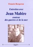 Francis Bergeron - Entretien avec Jean Mabire, conteur des guerres et de la mer.