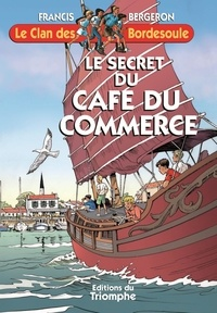Francis Bergeron - Le secret du Café du commerce.