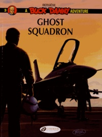 Francis Bergèse - A Buck Danny Adventure Tome 3 : Ghost squadron.