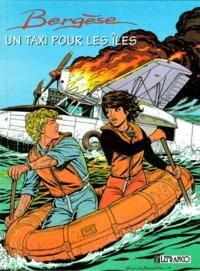 Francis Bergèse - Biggles Bergèse Héritage Tome 1 : Un taxi pour les îles.
