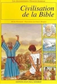 Francis Bergèse et Michel Renouard - Civilisation de la Bible.