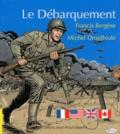 Francis Bergèse et Michel Droulhiole - Le Débarquement.