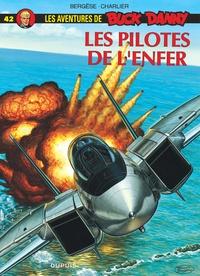 Francis Bergèse et Jean-Michel Charlier - Les aventures de Buck Danny Tome 42 : Les pilotes de l'enfer.