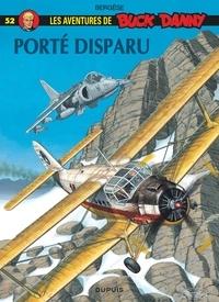 Francis Bergèse - Les aventures de Buck Danny Tome 52 : Porté disparu.