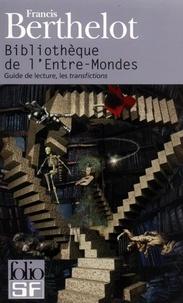 Francis Berthelot - Bibliothèque de l'Entre-Mondes - Guide de lecture, les transfictions.