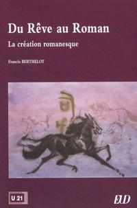 Francis Berthelot - Du rêve au roman - La création romanesque.