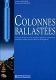 Francis Blondeau et Ammar Dhouib - Colonnes ballastées - Techniques de mise en oeuvre, domaines d'application, comportement, justification, contrôle, axes de recherche et développement.