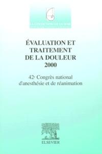 Francis Bonnet et  SFAR - Evaluation et traitement de la douleur 2000. - 42ème Congrès national d'anesthésie et de réanimation.