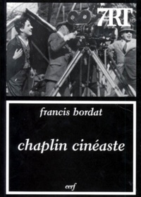 Francis Bordat - Chaplin cinéaste.