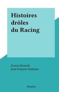 Francis Braesch et Jean-François Mattauer - Histoires drôles du Racing.