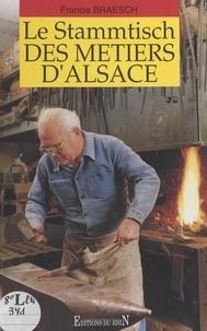 Francis Braesch - Le Stammtisch des métiers d'Alsace.