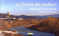 Francis Brendler - La Drôme des couleurs.