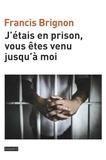 Francis Brignon - J'étais en prison, vous êtes venu jusqu'à moi.