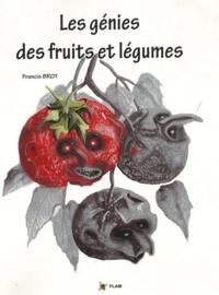 Francis Brot - Les génies des fruits et légumes.